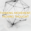 Group logo of Thinking Movement, Moving Thought